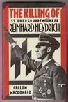 The Killing of SS Obergruppenfuhrer Reinhard Heydrich