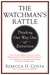 The Watchman's Rattle by Rebecca Costa