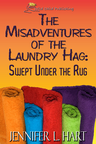 The Misadventures of the Laundry Hag by Jennifer L. Hart