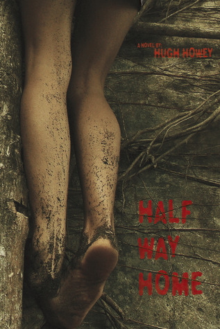 Half Way Home by Hugh Howey