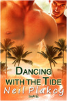 Dancing With The Tide by Neil Plakcy