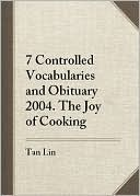 Seven Controlled Vocabularies and Obituary 2004. the Joy of C... by Tan Lin