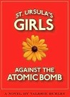 St. Ursula's Girls Against the Atomic Bomb