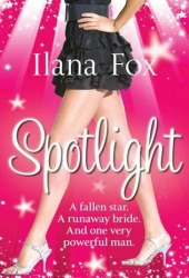 Spotlight by Ilana Fox