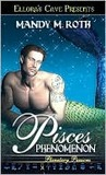 Pisces Phenomenon by Mandy M. Roth