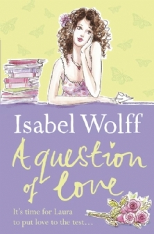A Question Of Love by Isabel Wolff