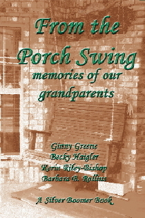 From the Porch Swing - Memories of Our Grandparents by Ginny Greene