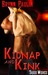 Kidnap and Kink (Taboo Wishes,  #2)