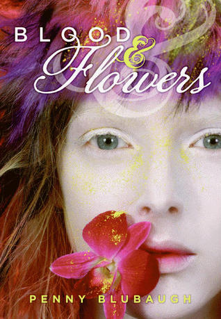 Blood & Flowers by Penny Blubaugh