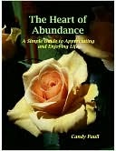 The Heart of Abundance by Candy Paull