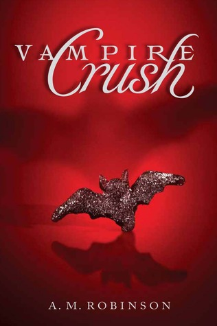 Vampire Crush by A.M. Robinson