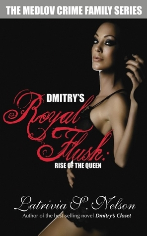 Dmitry's Royal Flush by Latrivia S. Nelson