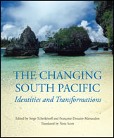 The Changing South Pacific by Serge Tcherkézoff