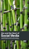 Zen And The Heart Of Social Media by MediaSnackers