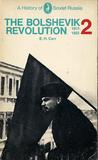 The Bolshevik Revolution 1917-23, Vol 2