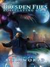 The Dresden Files Roleplaying Game: Volume Two: Our World (The Dresden Files Roleplaying Game, #2; The Dresden Files, #10.11)