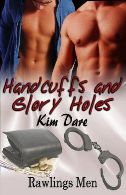 Handcuffs and Glory Holes by Kim Dare