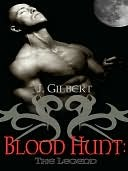 Blood Hunt by Judith Gilbert