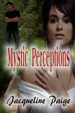 Mystic Perceptions by Jacqueline Paige