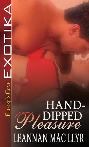 Hand-Dipped Pleasure by Leannan Mac Llyr