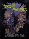 The House Eaters
