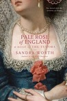 Pale Rose of England: A Novel of the Tudors