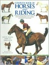 Complete book of horses and riding: A practical training course on how to ride, with step-by-step photographs and a complete encyclopedia of horse breeds