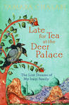 Late for Tea at the Deer Palace: The Lost Dreams of My Iraqi Family