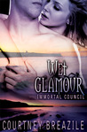 Wet Glamour (Immortal Council #3)