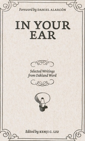 In Your Ear: Selected Writings from Oakland Word