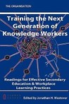 Training the Next Generation of Knowledge Workers by Jonathan H. Westover