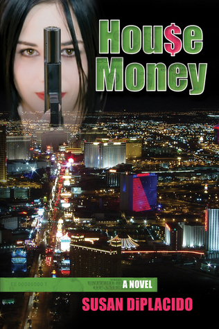 House Money by Susan DiPlacido