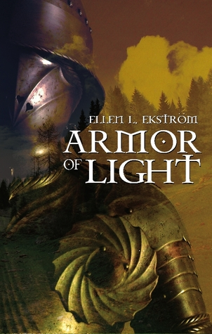 Armor Of Light by Ellen L. Ekstrom