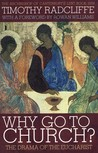 Why Go to Church?: The Archbishop of Canterbury's Lent Book 2009