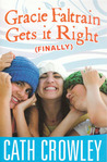 Gracie Faltrain Gets It Right (Finally) (Gracie Faltrain, #3)