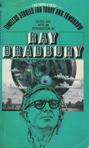 Timeless Stories for Today and Tomorrow by Ray Bradbury