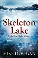 Skeleton Lake (Nik Kane Alaska Series #3)