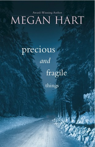 Precious and Fragile Things by Megan Hart