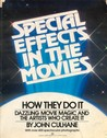 Special Effects in the Movies: How They Do it: Dazzling Movie Magic and the Artists Who Create It