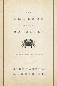 The Emperor of All Maladies  - Siddhartha Mukherjee