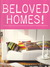 Beloved Homes!