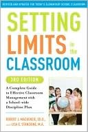 Setting Limits in the Classroom by Robert J. MacKenzie
