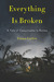Everything Is Broken: A Tal...