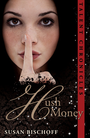 Hush Money (Talent Chronicles, #1)