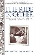 The Ride Together: A Brother and Sister's Memoir of Autism in the Fam