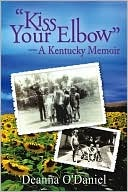"""Kiss Your Elbow"" - A Kentucky Memoir"
