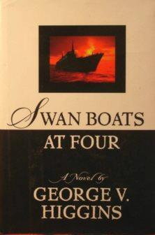 Swan Boats at Four by George V. Higgins