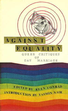Against Equality by Ryan Conrad