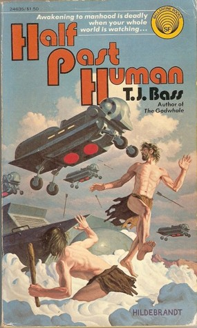 Half Past Human by T.J. Bass