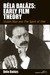 Bela Balazs: Early Film Theory: Visible Man and The Spirit of Film